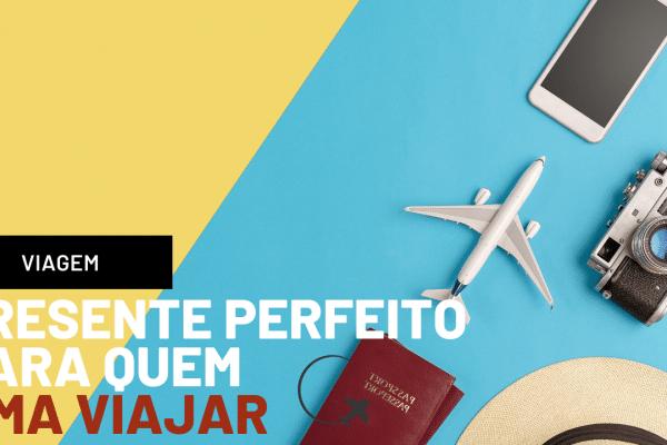 sugestão de presente para quem ama viajar